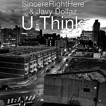 U Think