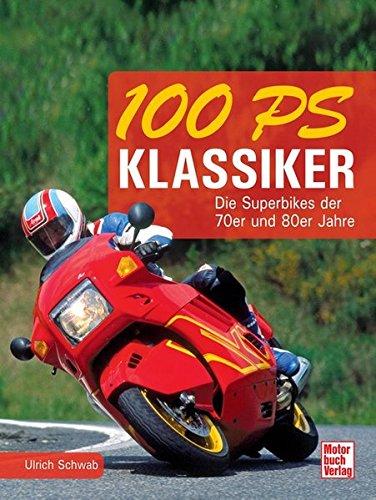 100 PS Klassiker: Die Superbikes der 70er und 80er
