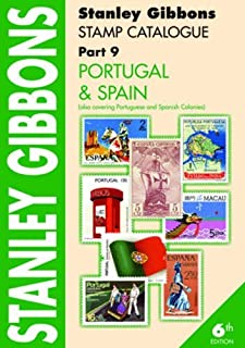 Stanley Gibbons Stamp Catalogue: Portugal & Spain. Also Covering Portuguese and Spanish Colonies Pt. 9 (Stamp Catalogue Part 9) by Hugh Jeffries (2011-03-01)