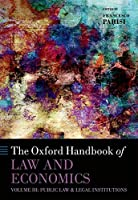 The Oxford Handbook of Law and Economics: Public Law and Legal Institutions (Oxford Handbooks)