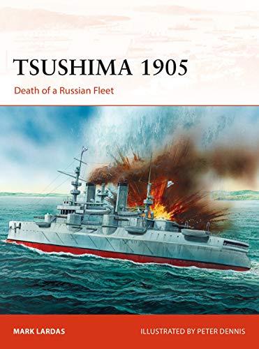 Tsushima 1905: Death of a Russian Fleet (Campaign Book 330) (English Edition)