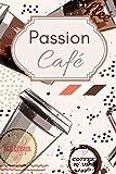 Passion Café: Carnet de dégustation passion Café   Journal pour les amoureux de caféine   Cahier de suivi pour amateurs de torréfaction   60 fiches à ... de Noël ou d'anniversaire sympa à offrir