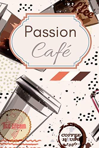 Passion Café: Carnet de dégustation passion Café | Journal pour les amoureux de caféine | Cahier de suivi pour amateurs de torréfaction | 60 fiches à ... de Noël ou d'anniversaire sympa à offrir