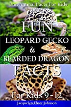 Fun Leopard Gecko and Bearded Dragon Facts For Kids 9 - 12 (Fun Animal Facts for Kids) (Volume 3)