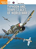 Typhoon and Tempest Aces of World War 2 (Aircraft of the Aces)