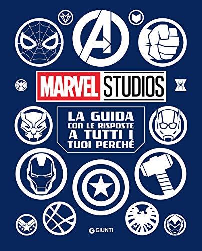 La guida con le risposte a tutti i tuoi perché. Marvel Studios. Enciclopedia dei personaggi