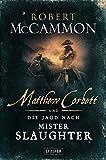 Buchinformationen und Rezensionen zu MATTHEW CORBETT und die Jagd nach Mister Slaughter: historischer Thriller von Robert McCammon
