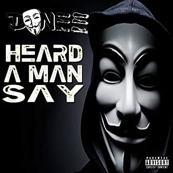 Heard A Man Say