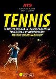 Tennis. La nuova scienza della preparazione fisica con il rivoluzionario Metodo Coordinabolico®