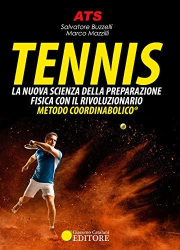 Tennis. La nuova scienza della preparazione fisica con il rivoluzionario Metodo Coordinabolico