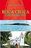 Boca Chica: Origen y desarrolo