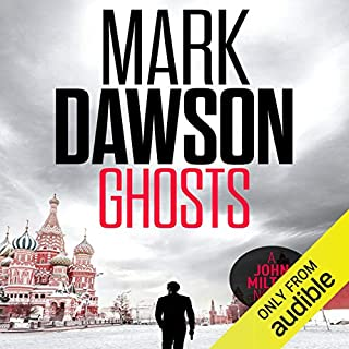 Ghosts     John Milton, Book 4              By:                                                                                                                                 Mark Dawson                               Narrated by:                                                                                                                                 David Thorpe                      Length: 7 hrs and 32 mins     505 ratings     Overall 4.6