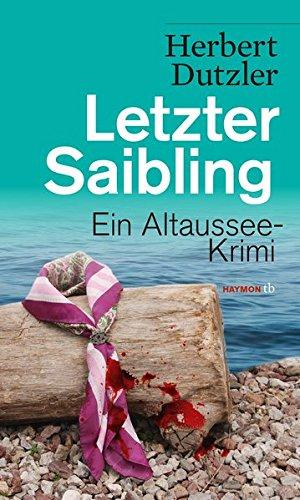 Letzter Saibling: Ein Altaussee-Krimi (HAYMON TASCHENBUCH)