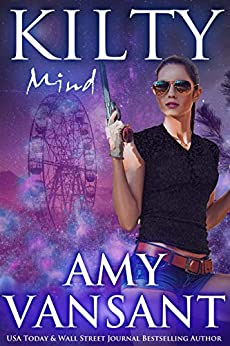 Kilty Mind: A Time-Travel Urban Fantasy Romantic Thriller with a Killer Sense of Humor (Kilty Series Book 3) by [Amy Vansant]