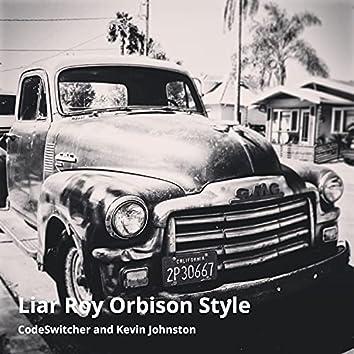 Liar Roy Orbison Style