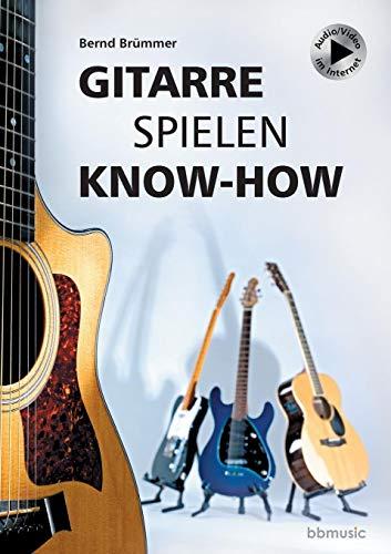 Gitarre spielen Know-how: Alles Wichtige kurz und bündig. Mit Musikbeispielen plus Audio/Video im Internet