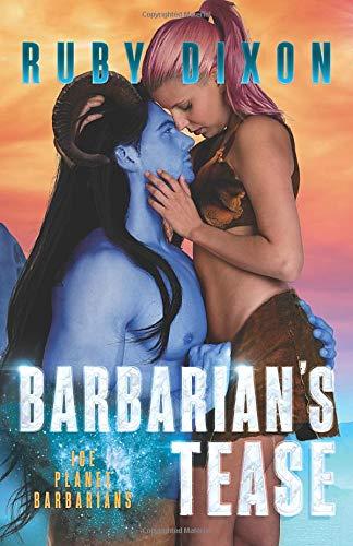 Barbarian's Tease: A SciFi Alien Romance (Ice Planet Barbarians)