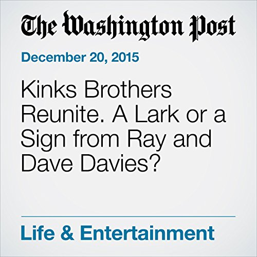 『Kinks Brothers Reunite. A Lark or a Sign from Ray and Dave Davies?』のカバーアート