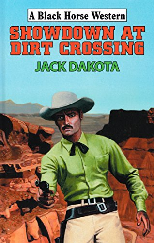 Showdown At Dirt Crossing (English Edition)