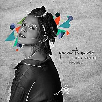 Ya No Te Quiero (Versión Acústica)