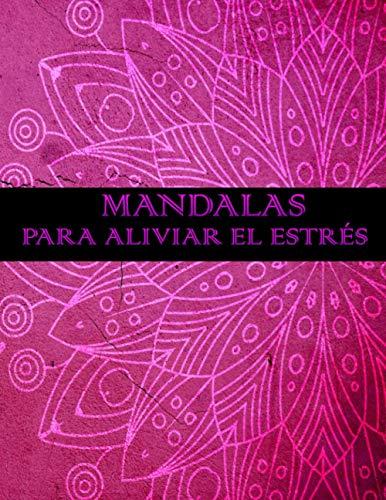 Mandalas para aliviar el estrés: libro de mandalas para colorear adultos con frases positivas