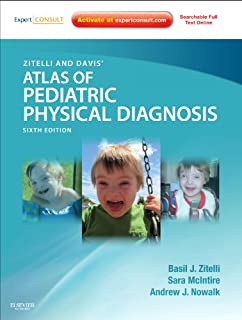 Zitelli and Davis' Atlas of Pediatric Physical Diagnosis: Expert Consult - Online and Print (Zitelli, Atlas of Pediatric Physical Diagnosis)