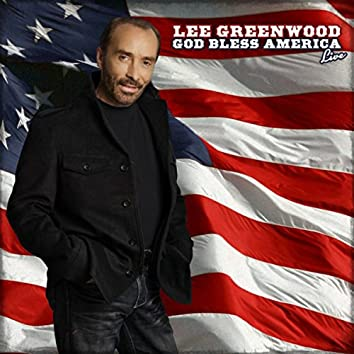 Lee Greenwood God Bless America (Live)