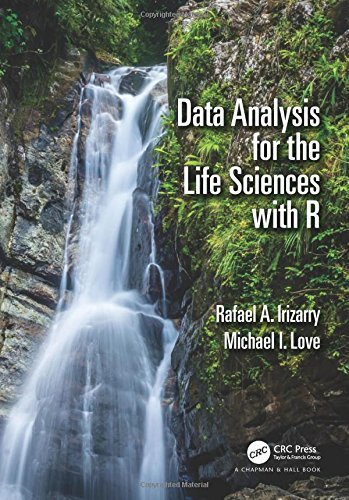 Data Analysis for the Life Sciences with R by Rafael A. Irizarry Michael I. Love (2016-07-27)