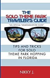 Learn how to take on theme parks alone with your own copy of The Solo Theme Park Traveler's Guide