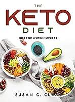 The Keto Diet: Diet for Women Over 50