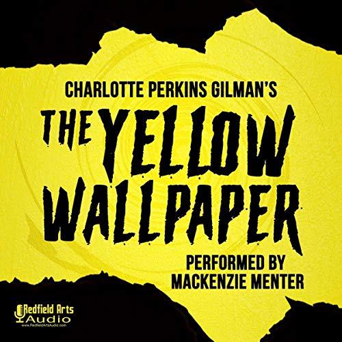 Charlotte Perkins Gilman's The Yellow Wallpaper audiobook cover art