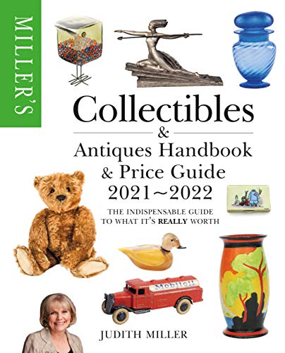 Miller's Collectibles Handbook & Price Guide 2021-2022: The indispensable guide to what it's really worth (Miller's Collectibles Price Guide)