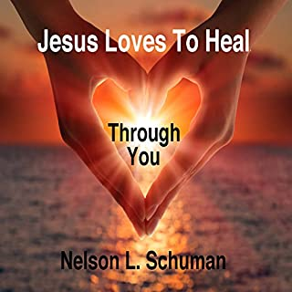 Jesus Loves to Heal Through You audiobook cover art