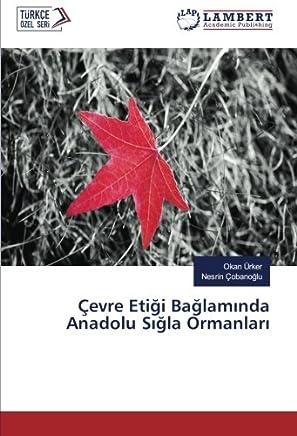 Çevre Etiği Bağlamında Anadolu Sığla Ormanları