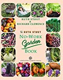 The Ruth Stout No-Work Garden Book (Ruth Stout Classics)