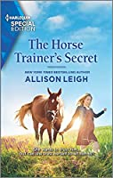 The Horse Trainer's Secret (Harlequin Special Edition: Return to the Double C)