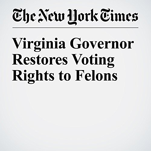 Virginia Governor Restores Voting Rights to Felons cover art