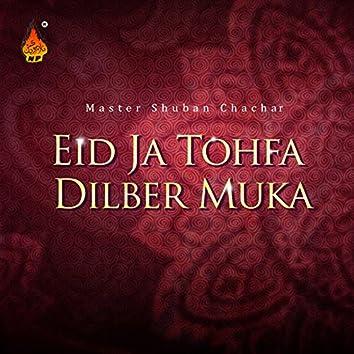 Eid Ja Tohfa Dilber Muka