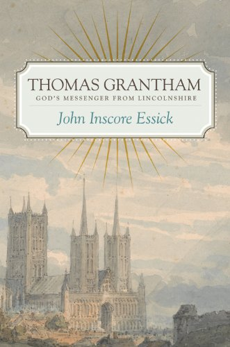 Thomas Grantham: God's Messenger from Lincolnshire (The James N. Griffith Endowed Series in Baptists Studies)