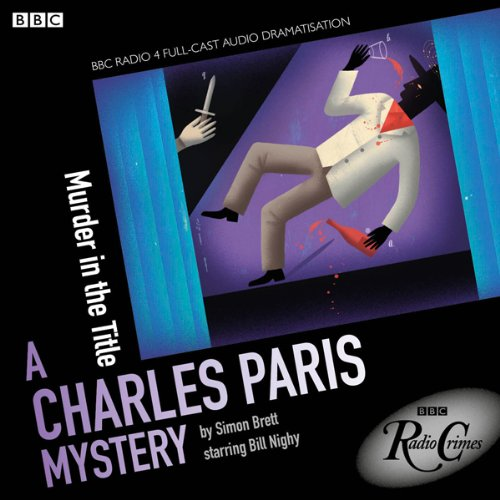Charles Paris: Murder in the Title (BBC Radio Crimes) cover art