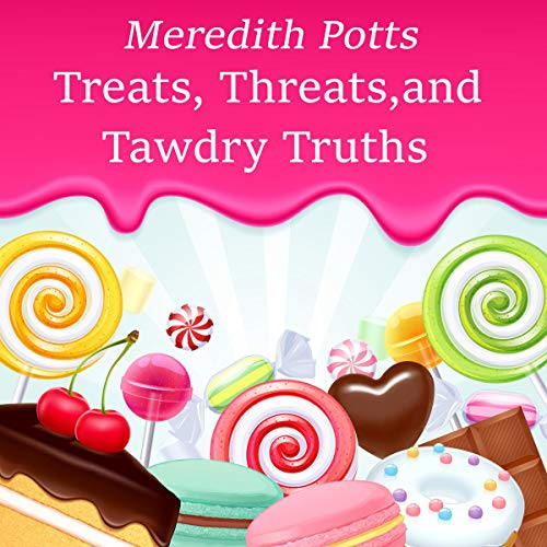Treats, Threats, and Tawdry Truths Audiobook By Meredith Potts cover art