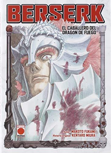 Berserk. El Caballero del Dragón de Fuego: EL CABALLERO DEL DRAGÓN DEL FUEGO (MANGA)