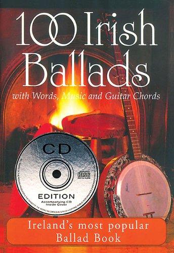 100 Irish Ballads - Volume 1: Ireland's Most Popular Ballad Book