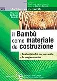 Il bambù come materiale da costruzione...