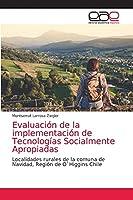 Evaluación de la implementación de Tecnologías Socialmente Apropiadas: Localidades rurales de la comuna de Navidad, Región de O`Higgins Chile