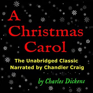 A Christmas Carol: The Unabridged Classic Narrated by Chandler Craig  cover art