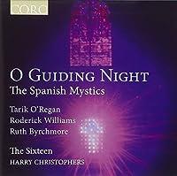 O Guiding Night: The Spanish Mystics (2011-05-10)