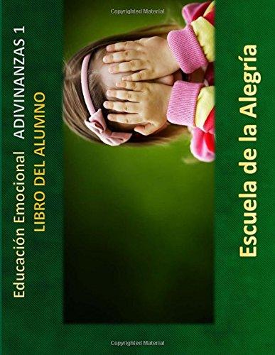 Educacion Emocional - Adivinanzas 1 - Libro del Alumno: Educamos para la VIDA: Volume 1 (Educacion Emocional - Libros del Alumno - Adivinanzas)