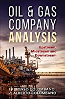 Oil & Gas Company Analysis: Upstream, Midstream & Downstream