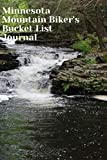 Minnesota Mountain Biker s Bucket List Journal: Mountain Biking Lovers Log Book and Diary, Gift Idea